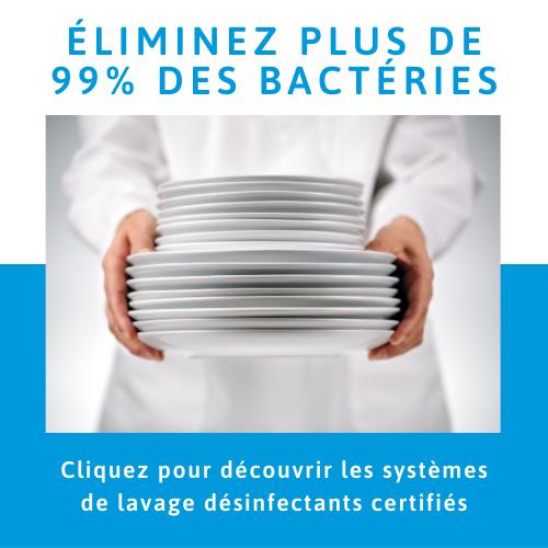 ÉlimineZ plus de 99% des bactéries